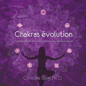 Chakras évolution 7 portails d'éveils, de transformation et de réalisation de Soi