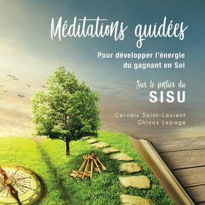 Méditations guidées pour développer l'énergie du gagnant en soi Sur le sentier du SISU