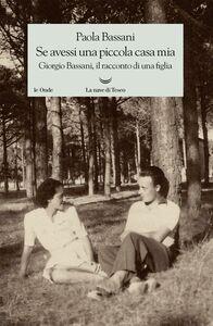 Se avessi una piccola casa mia Giorgio Bassani, il racconto di una figlia