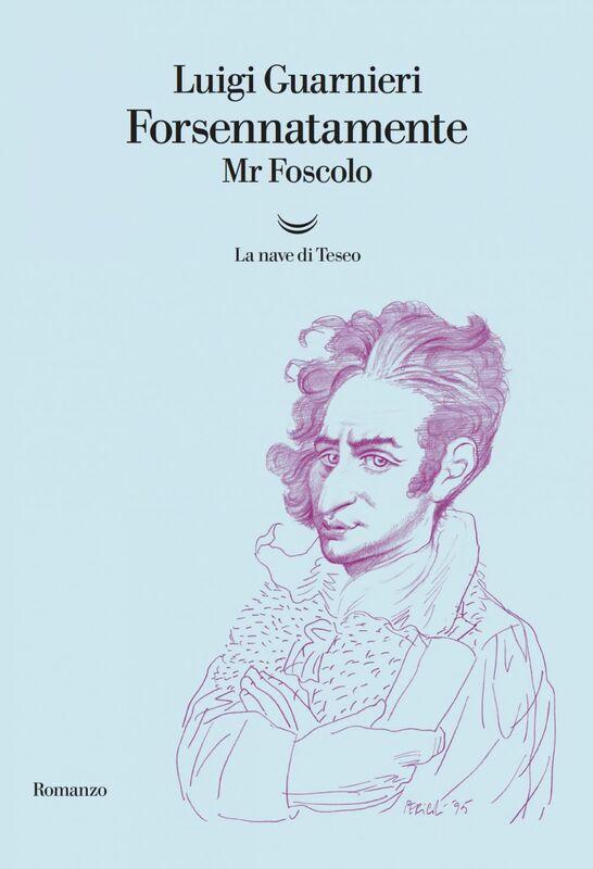 Forsennatamente Mr. Foscolo