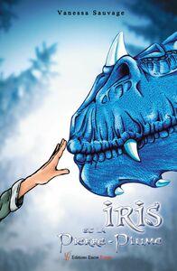 Iris et le Pierre-Plume L'amitié entre une jeune fille et un dragon