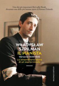 Il pianista Varsavia 1939-1945 La straordinaria storia di un sopravvissuto