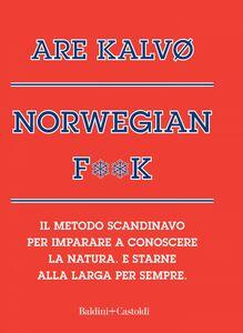 Norwegian F**k Il metodo scandinavo per imparare a conoscere la natura. E starne alla larga per sempre