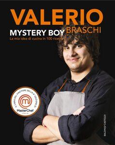 MYSTERY BOY La mia idea di cucina in 100 ricette