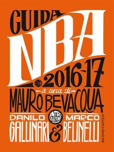 Guida NBA 2016/17 Introduzione Danilo Gallinari, Marco Belinelli