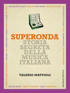 Superonda Storia segreta della musica italiana
