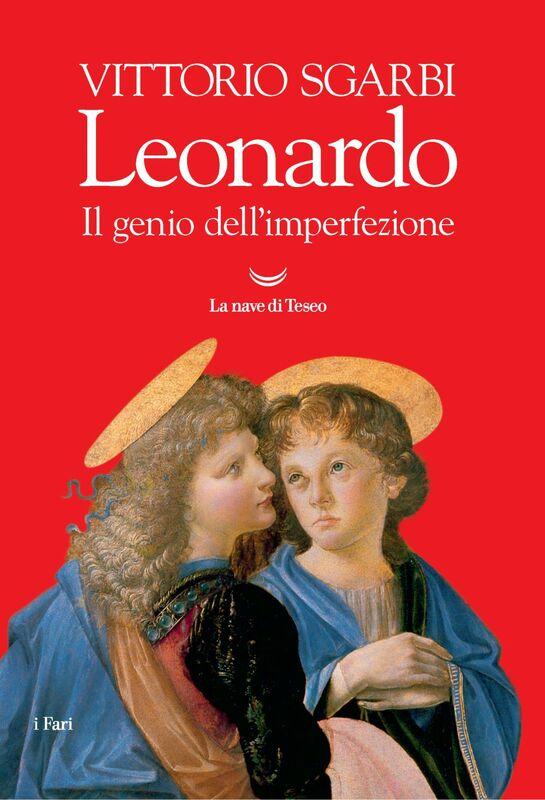 Leonardo Il genio dell'imperfezione