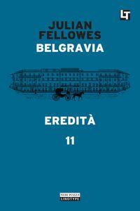 Belgravia capitolo 11 - Eredità Belgravia capitolo 11