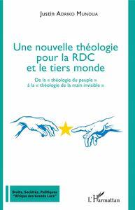 """Une nouvelle théologie pour la RDC et le tiers monde De la """"théologie du peuple"""" à la """"théologie de la main invisible"""""""
