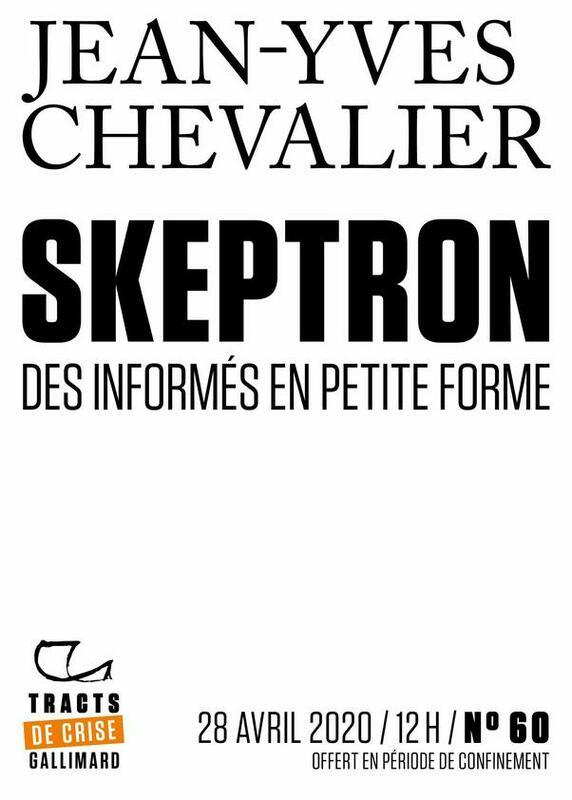 Tracts de Crise (N°60) - Skeptron Des informés en petite forme