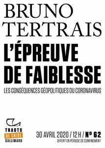 Tracts de Crise (N°62) - L'Épreuve de faiblesse Les conséquences géopolitiques du Coronavirus