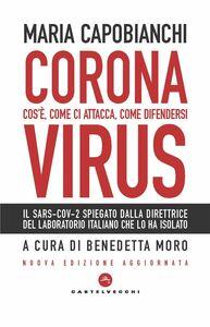 Coronavirus Nuova Edizione Cos'è, come ci attacca, come difendersi