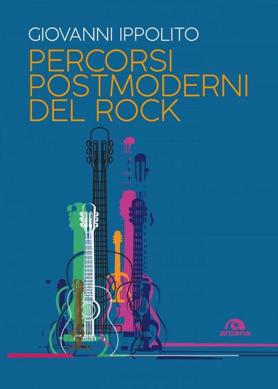 Percorsi postmoderni del rock