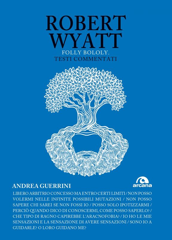 Robert Wyatt Folly Bololy. Testi commentati