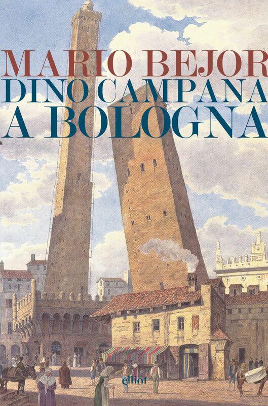 Dino Campana a Bologna 1911-1916