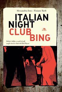 Italian Nightclubbing Deliri, follie e rock'n'roll negli storici club del Bel Paese