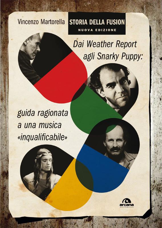 Storia della fusion Dai Wheather Report agli Snarky Puppy: guida ragionata a una musica inqualificabile