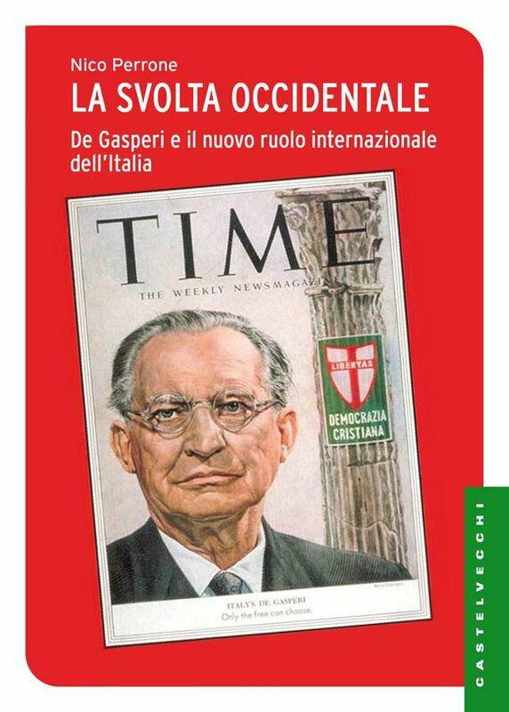 La svolta occidentale De Gasperi e il nuovo ruolo internazionale dell'Italia