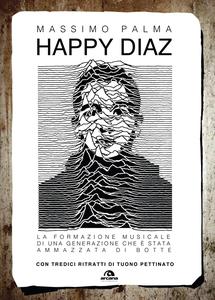 Happy diaz La formazione musicale di una generazione che è stata ammazzata di botte
