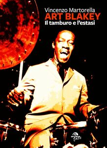 Art Blakey Il tamburo e l'estasi