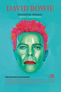 David Bowie. Fantastic voyage Testi commentati