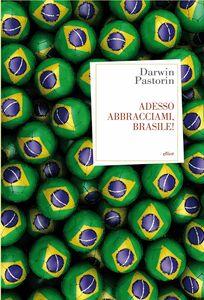 Adesso abbracciami, Brasile!