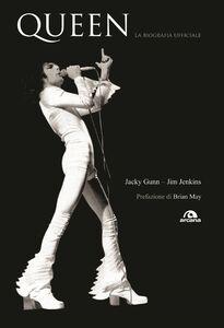Queen. La biografia ufficiale