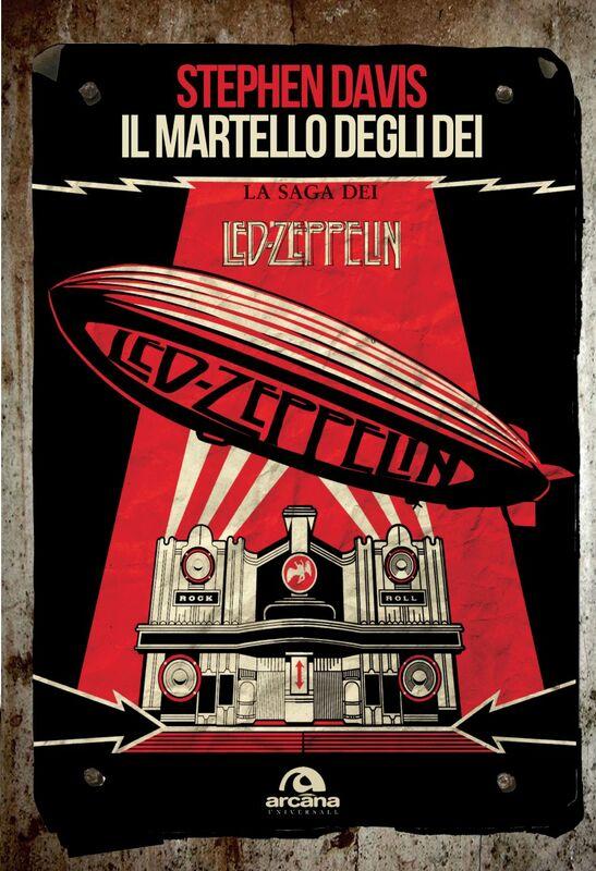 Il martello degli dei La saga dei Led Zeppelin
