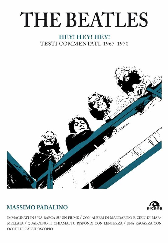 The Beatles. Hey! Hey! Hey! Testi commentati 1967-1970