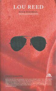 Lou Reed. Rock and roll Testi commentati