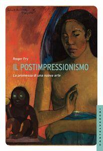Il Postimpressionismo La promessa di una nuova arte