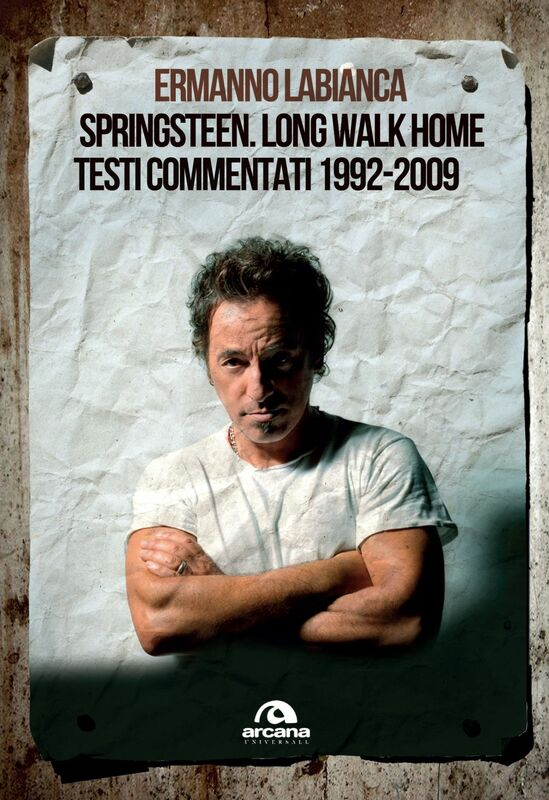 Springsteen. Long walk home Testi commentati. 1992-2009