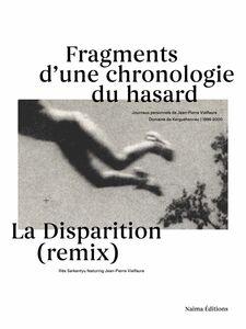 La Disparition (remix), Illés Sarkantyu featuring Jean-Pierre Vielfaure Journaux personnels de Jean-Pierre Vielfaure au Domaine de Kerguéhennec