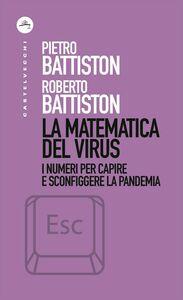 La matematica del virus I numeri per capire e sconfiggere la pandemia