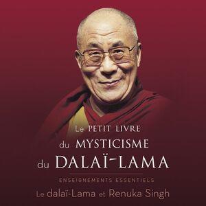 Le petit livre du mysticisme du dalaï-lama Enseignements essentiels