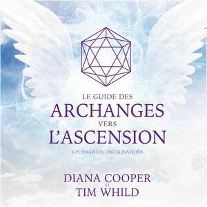Le guide des archanges vers l'ascension 6 puissantes visualisations