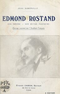 Edmond Rostand Son théâtre, son œuvre posthume