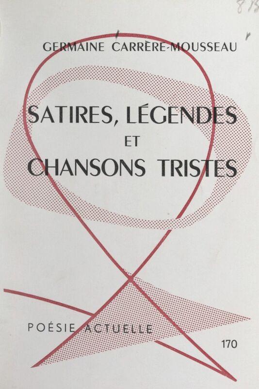 Satires, légendes et chansons tristes