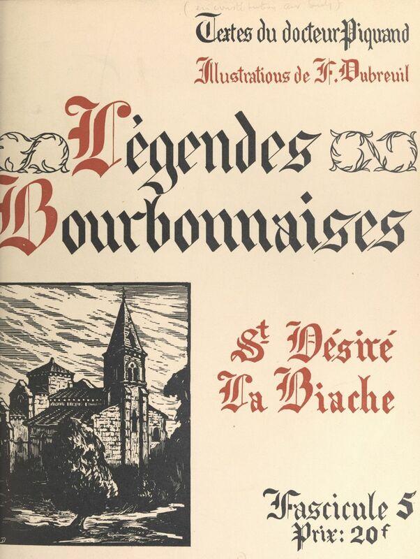 Légendes bourbonnaises (5). Saint-Désiré, La Biache