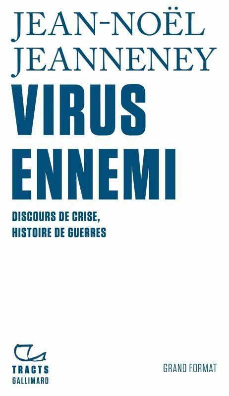 Virus ennemi Discours de crise, histoire de guerres