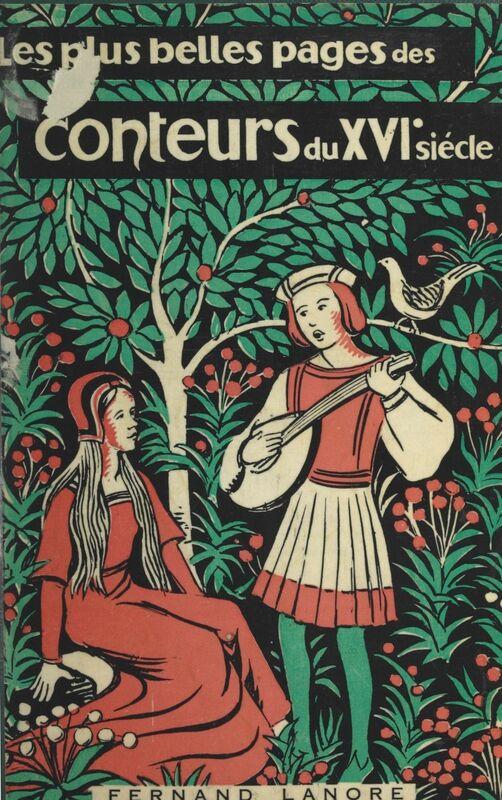 Les plus belles pages des conteurs du XVIe siècle