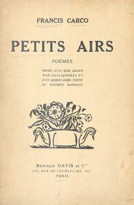 Petits airs Poèmes ornés d'un bois gravé par Deslignères et d'un dessin hors texte de Maurice Barraud