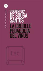 La crudele pedagogia del virus