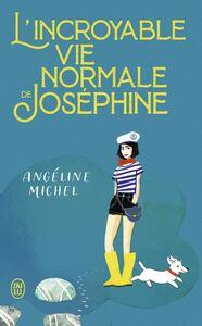 L'incroyable vie normale de Joséphine