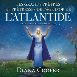 Les grands prêtres et prêtresses de l'âge d'Or de l'Atlantide Enseignement et méditation