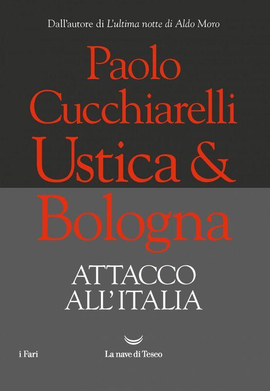 Ustica&Bologna. Attacco all'Italia