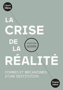 La crise de la réalité Formes et mécanismes d'une destitution
