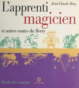 L'apprenti magicien et autres contes du Berry