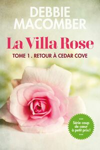 La villa Rose, tome 1 Retour à Cedar Cove