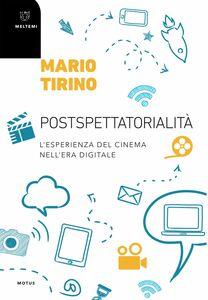 Postspettatorialità L'esperienza del cinema nell'era digitale